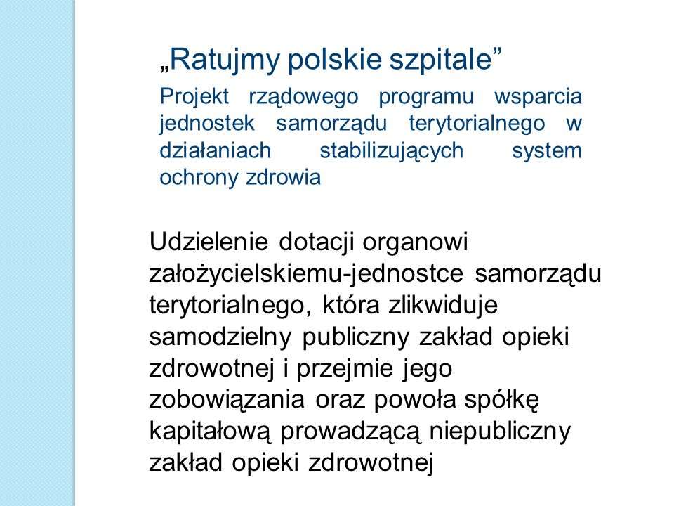 Ratujmy polskie szpitale Projekt rządowego programu wsparcia jednostek samorządu terytorialnego w działaniach stabilizujących system ochrony zdrowia U