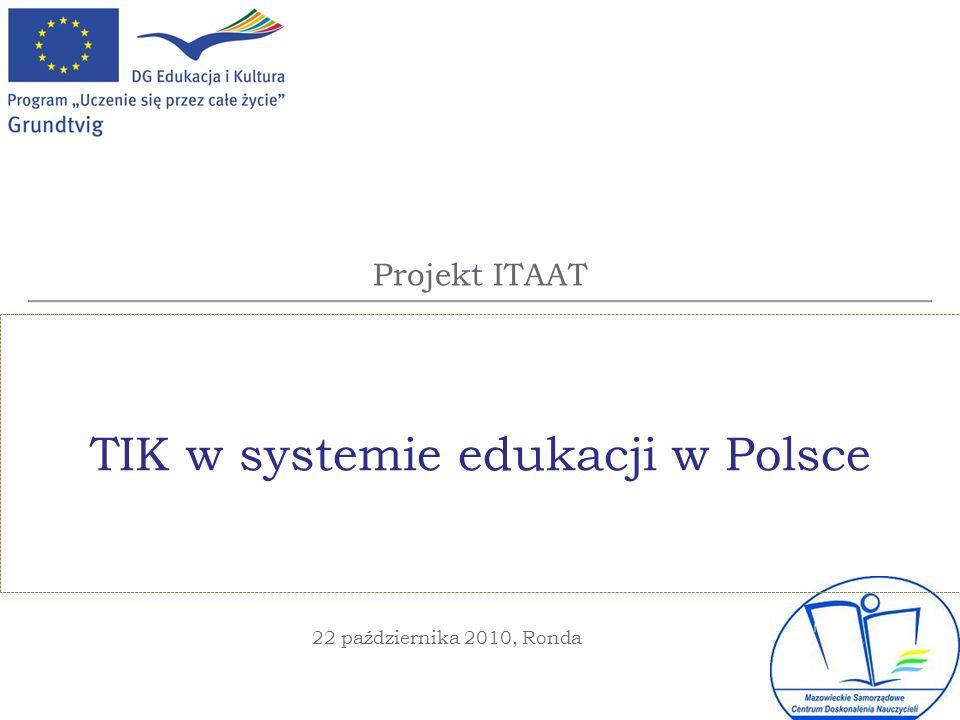 Przygotowanie nauczycieli w zakresie TIK - kształcenie Standardy przygotowania nauczycieli w zakresie technologii obowiązują od 2003r.