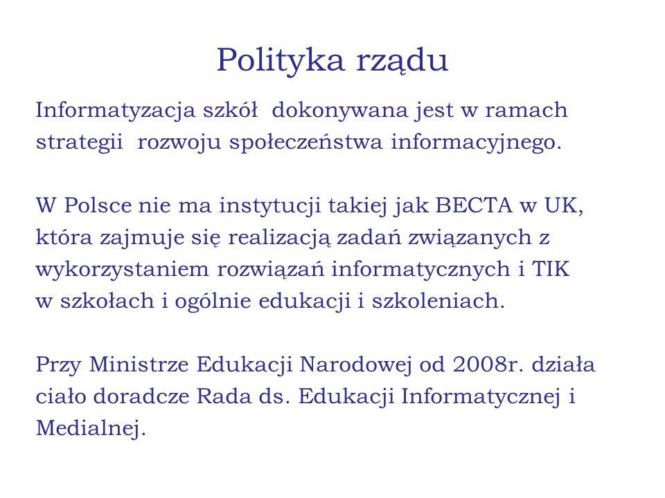 Polityka rządu Informatyzacja szkół dokonywana jest w ramach strategii rozwoju społeczeństwa informacyjnego.