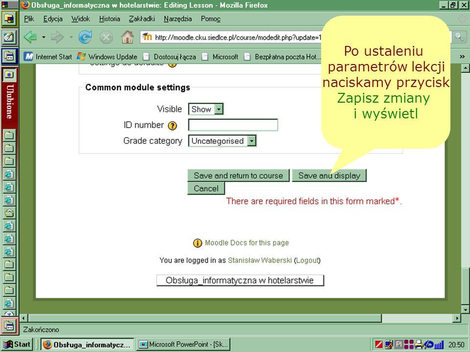 Po ustaleniu parametrów lekcji naciskamy przycisk Zapisz zmiany i wyświetl
