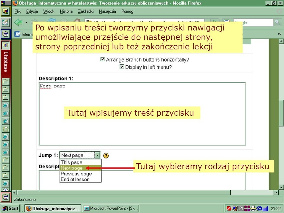 Po wpisaniu treści tworzymy przyciski nawigacji umożliwiające przejście do następnej strony, strony poprzedniej lub też zakończenie lekcji Tutaj wpisu