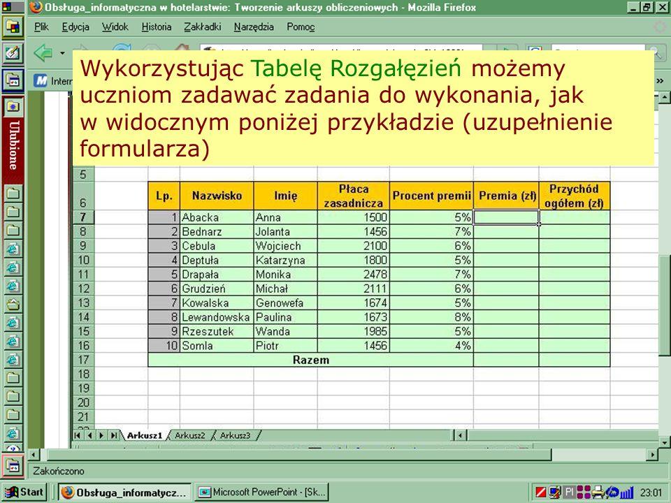 Wykorzystując Tabelę Rozgałęzień możemy uczniom zadawać zadania do wykonania, jak w widocznym poniżej przykładzie (uzupełnienie formularza)