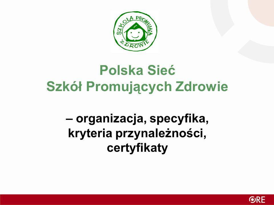 Polska Sieć Szkół Promujących Zdrowie – organizacja, specyfika, kryteria przynależności, certyfikaty