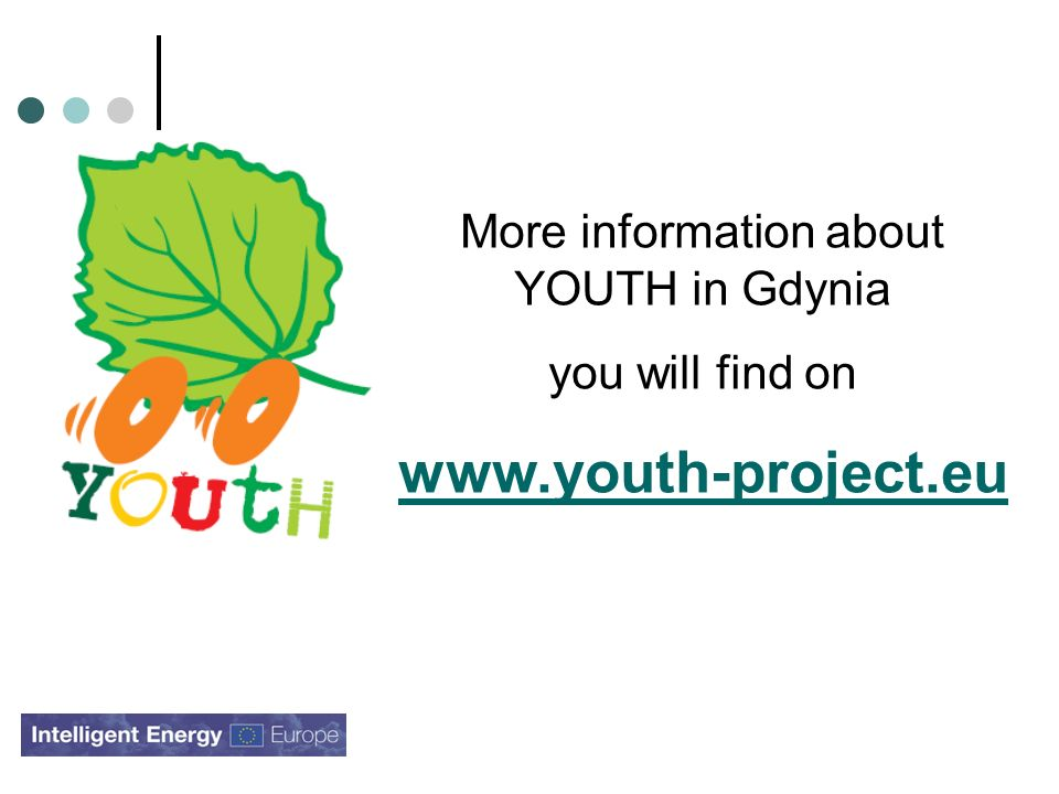 More information about YOUTH in Gdynia you will find on www.youth-project.eu