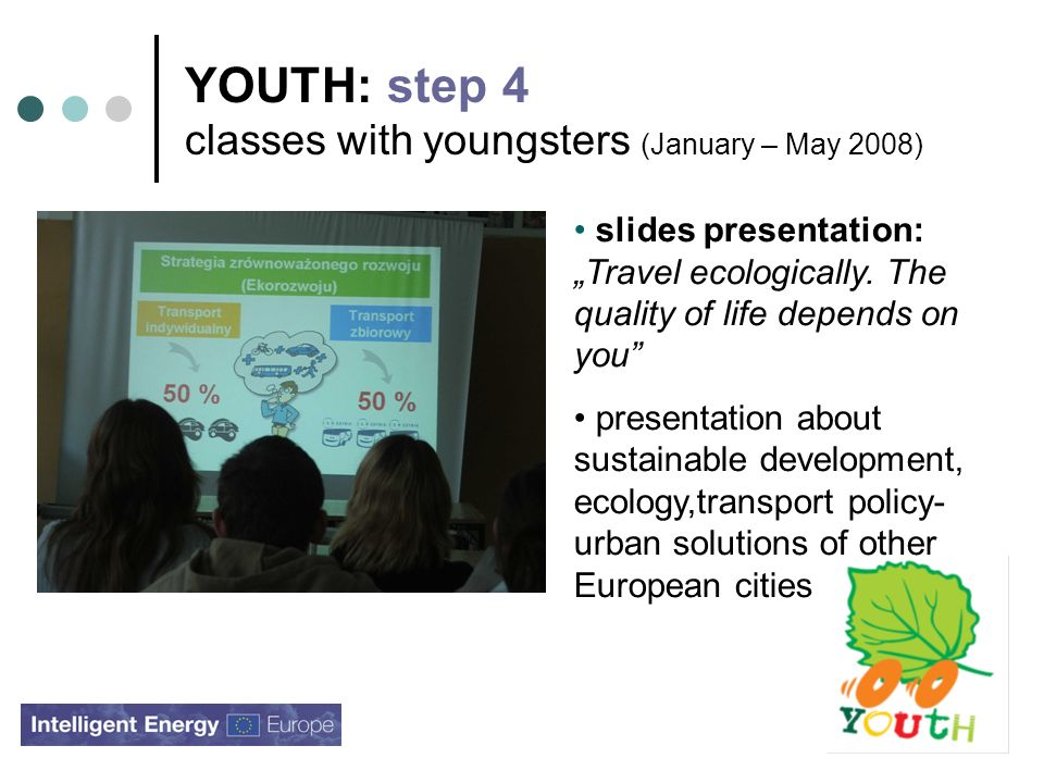 YOUTH: step 4 classes with youngsters (January – May 2008) slides presentation: Travel ecologically.