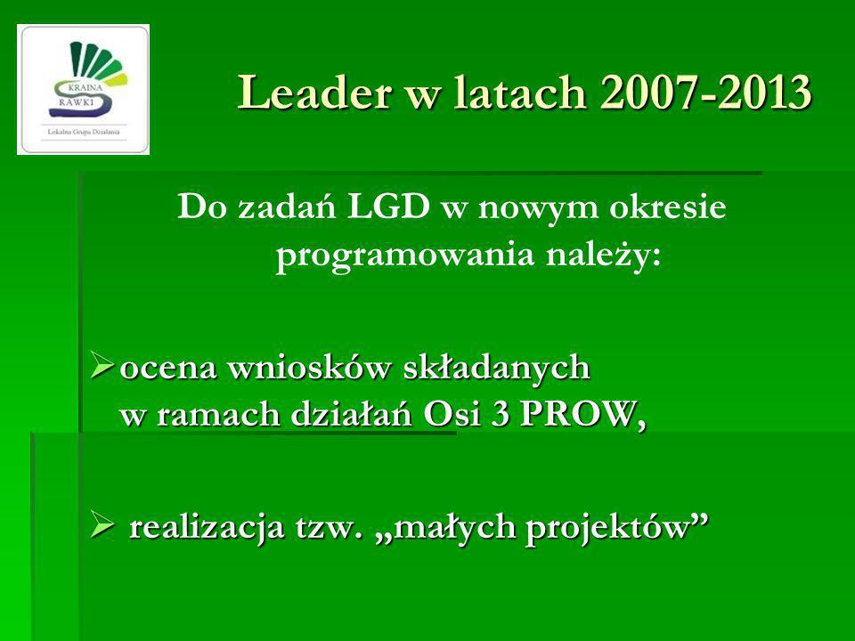 Do zadań LGD w nowym okresie programowania należy: ocena wniosków składanych w ramach działań Osi 3 PROW, ocena wniosków składanych w ramach działań O
