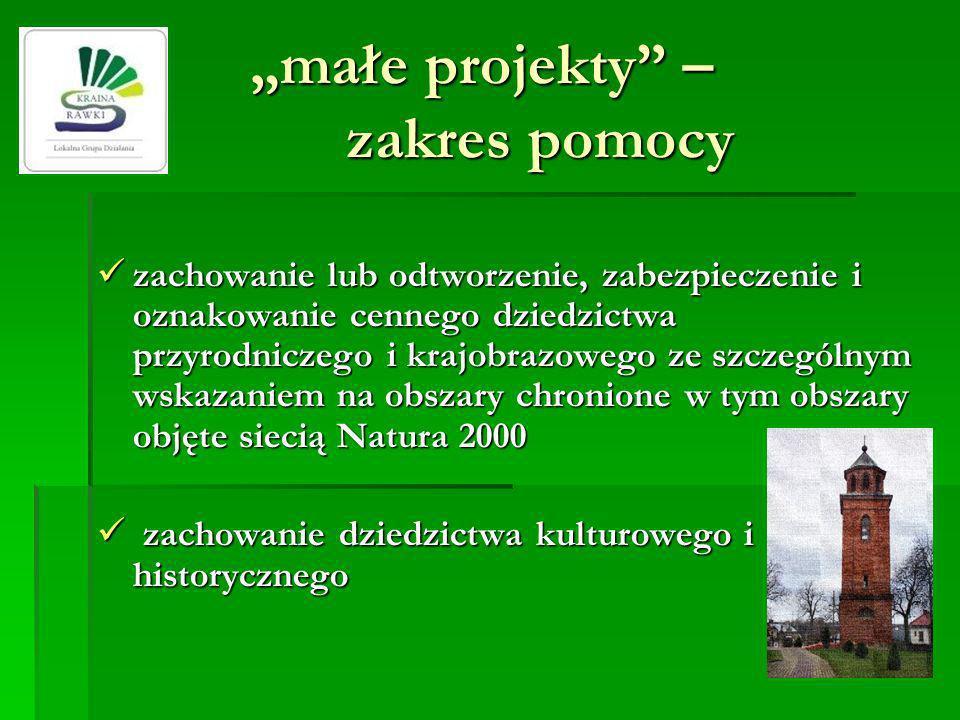 małe projekty – zakres pomocy zachowanie lub odtworzenie, zabezpieczenie i oznakowanie cennego dziedzictwa przyrodniczego i krajobrazowego ze szczegól