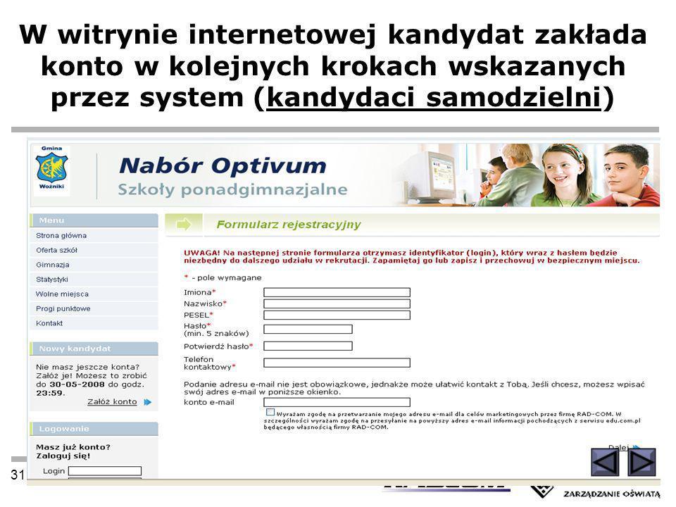 31 grudnia 2013 W witrynie internetowej kandydat zakłada konto w kolejnych krokach wskazanych przez system (kandydaci samodzielni)