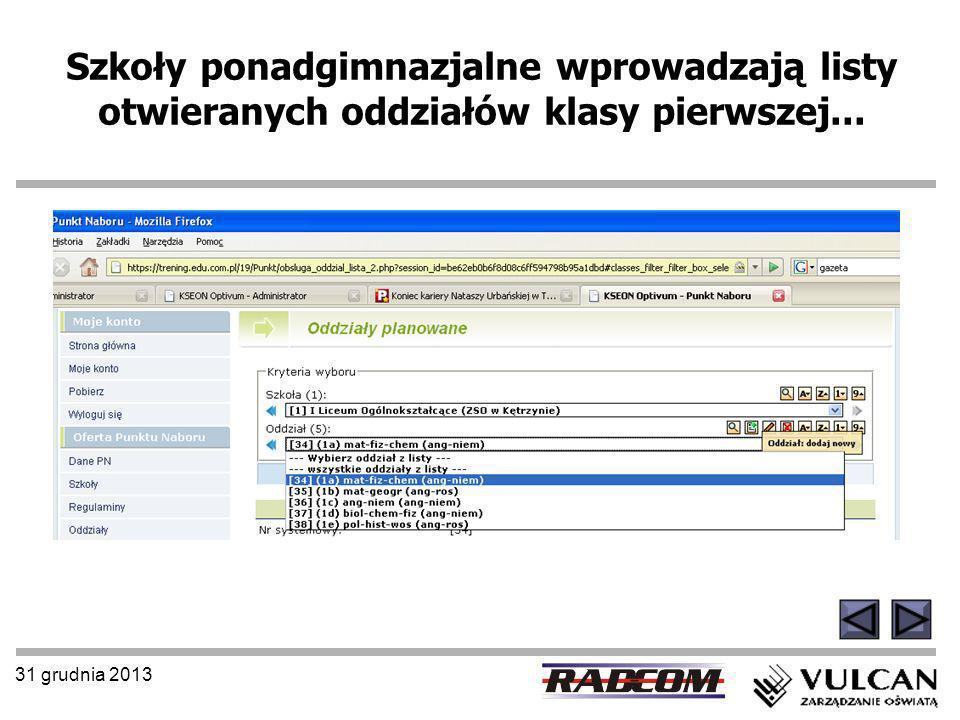 31 grudnia 2013 Szkoły ponadgimnazjalne wprowadzają listy otwieranych oddziałów klasy pierwszej...
