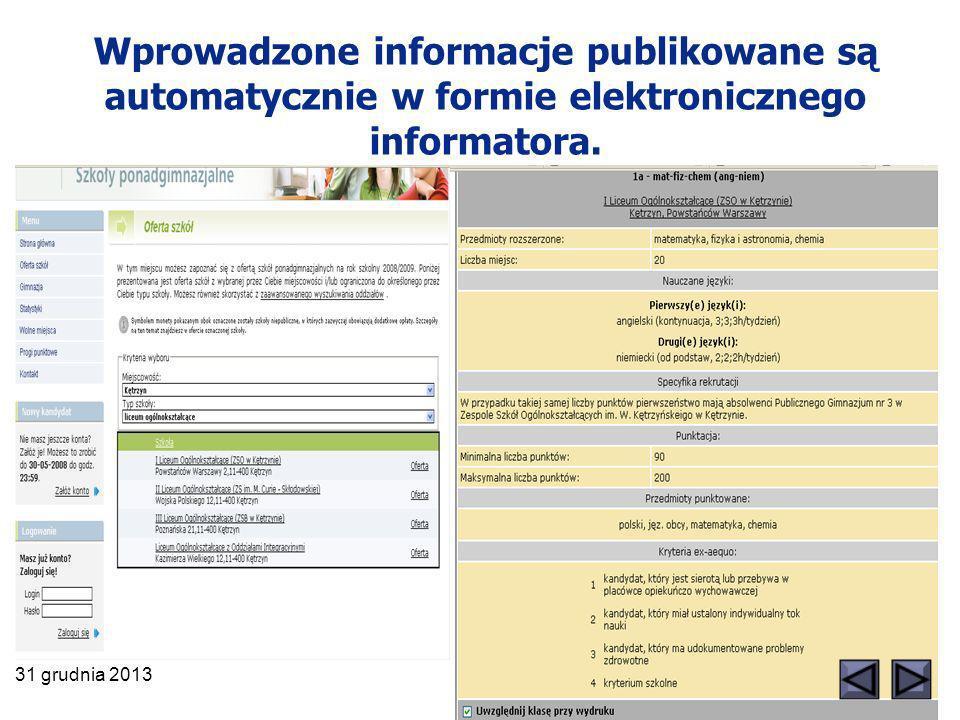 31 grudnia 2013 Wprowadzone informacje publikowane są automatycznie w formie elektronicznego informatora.