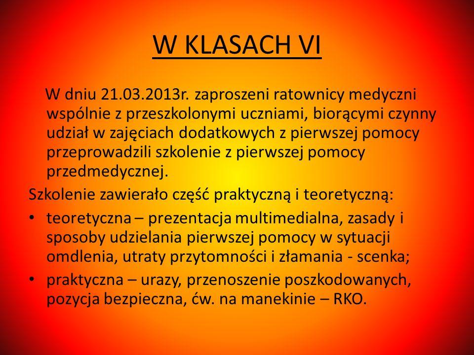 W KLASACH VI W dniu 21.03.2013r. zaproszeni ratownicy medyczni wspólnie z przeszkolonymi uczniami, biorącymi czynny udział w zajęciach dodatkowych z p