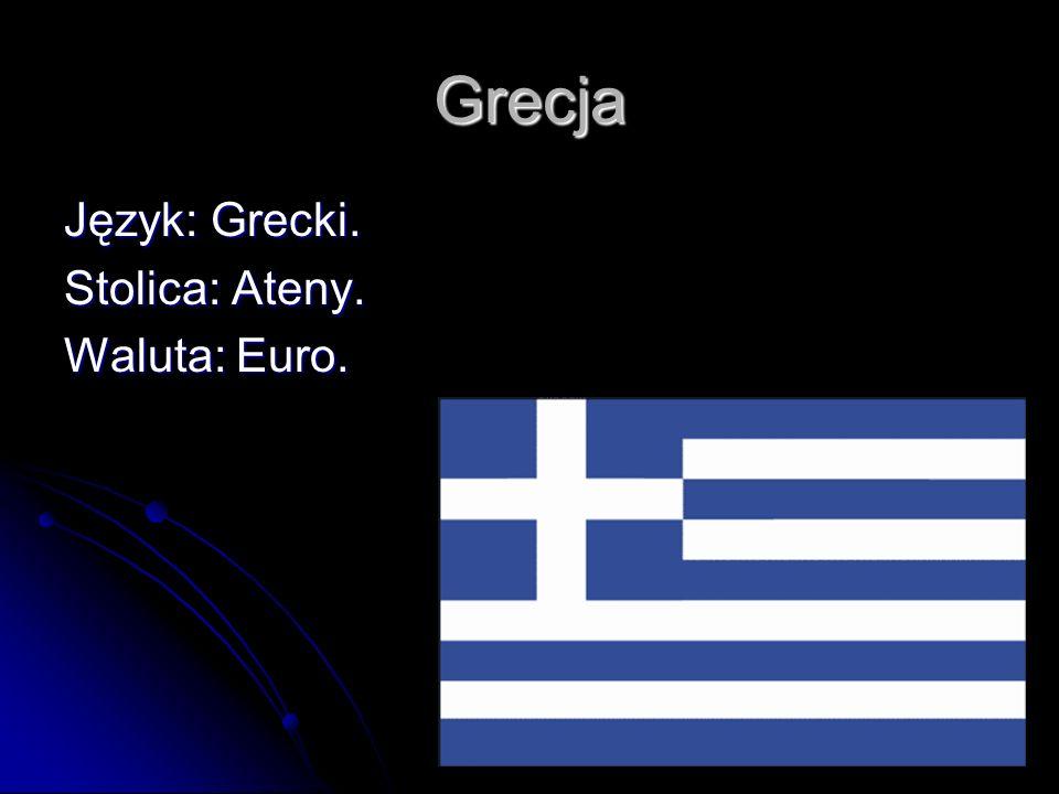 Grecja Język: Grecki. Stolica: Ateny. Waluta: Euro.