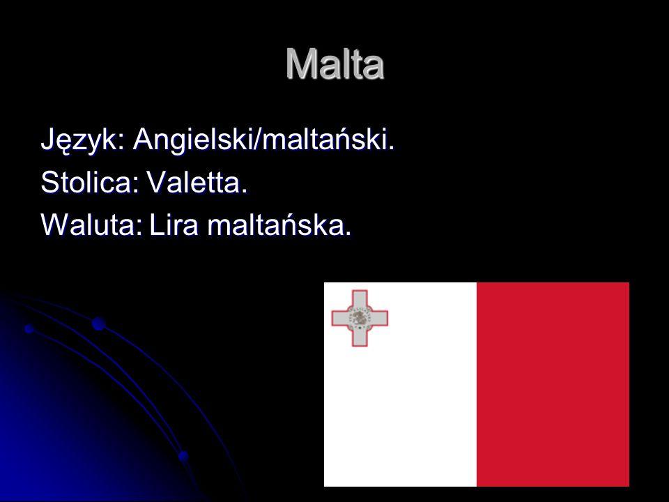 Malta Język: Angielski/maltański. Stolica: Valetta. Waluta: Lira maltańska.