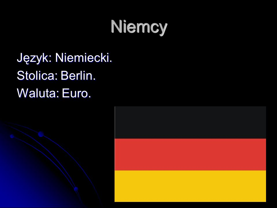 Niemcy Język: Niemiecki. Stolica: Berlin. Waluta: Euro.