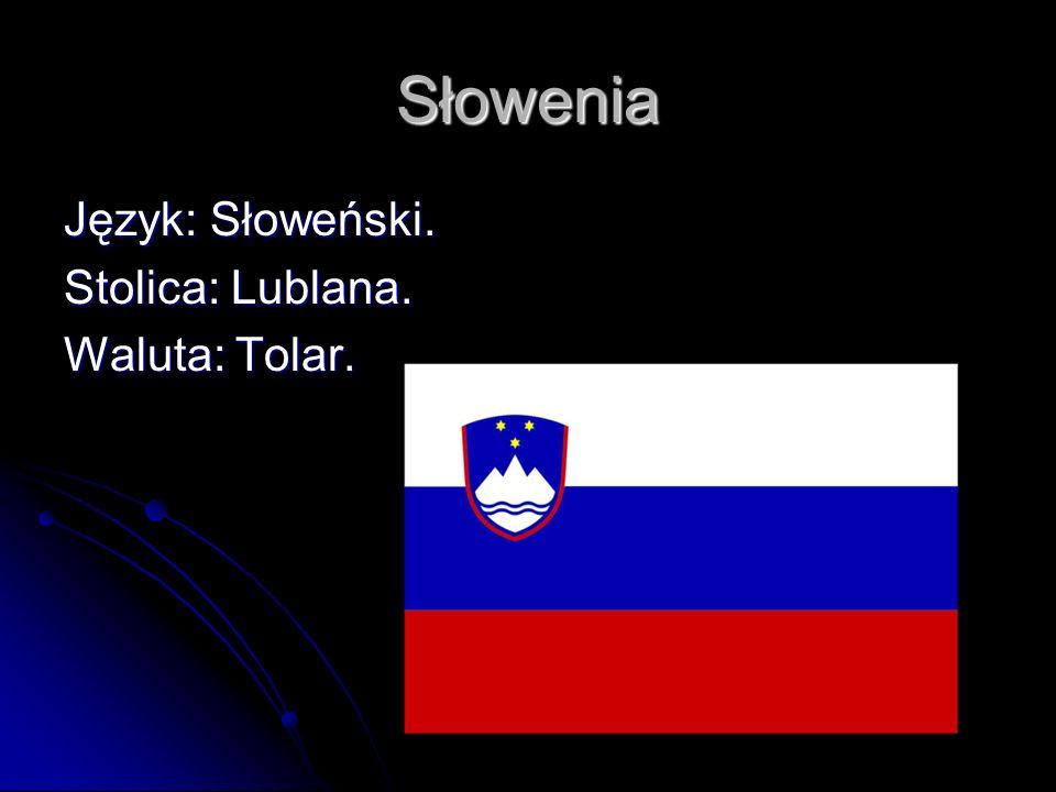 Słowenia Język: Słoweński. Stolica: Lublana. Waluta: Tolar.