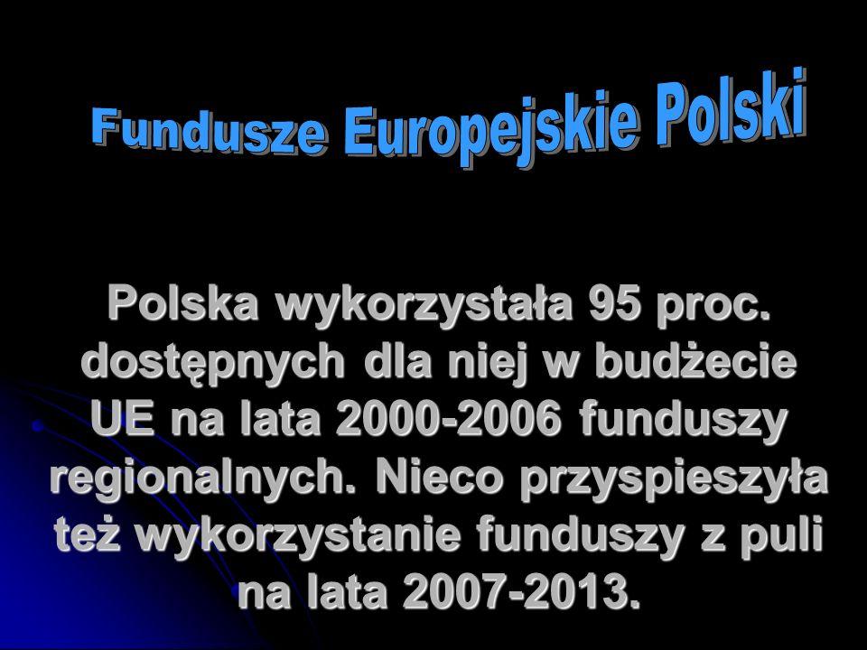 Polska wykorzystała 95 proc. dostępnych dla niej w budżecie UE na lata 2000-2006 funduszy regionalnych. Nieco przyspieszyła też wykorzystanie funduszy