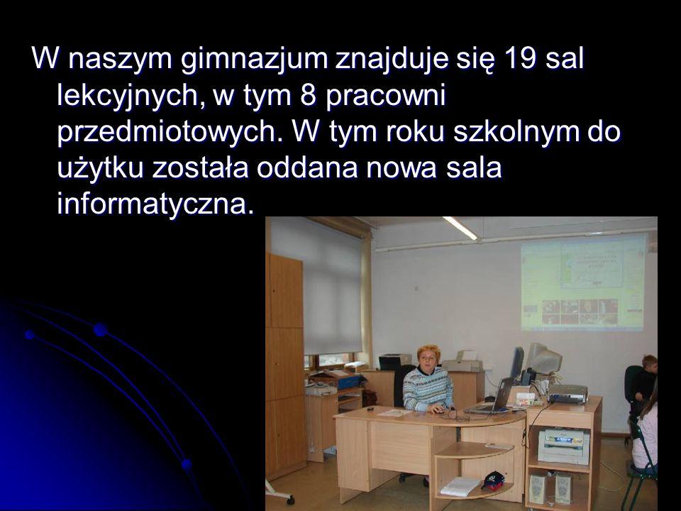 W naszym gimnazjum znajduje się 19 sal lekcyjnych, w tym 8 pracowni przedmiotowych. W tym roku szkolnym do użytku została oddana nowa sala informatycz
