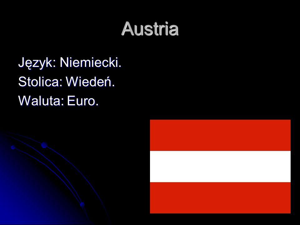 Austria Język: Niemiecki. Stolica: Wiedeń. Waluta: Euro.