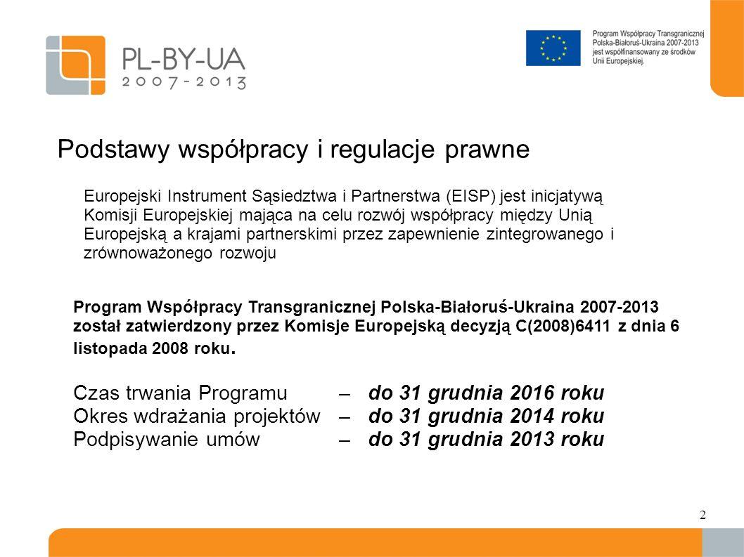 2 Program Współpracy Transgranicznej Polska-Białoruś-Ukraina 2007-2013 został zatwierdzony przez Komisje Europejską decyzją C(2008)6411 z dnia 6 listopada 2008 roku.