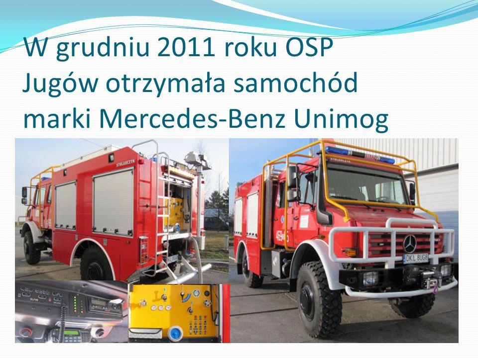 W grudniu 2011 roku OSP Jugów otrzymała samochód marki Mercedes-Benz Unimog U5000