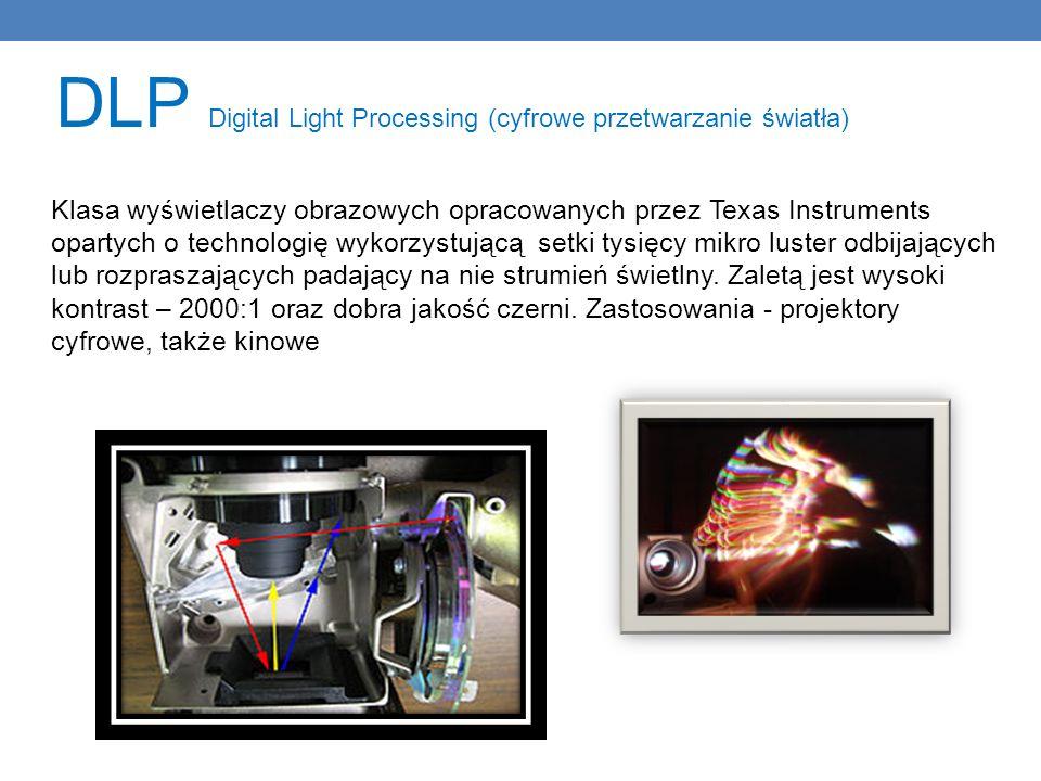 DLP Digital Light Processing (cyfrowe przetwarzanie światła) Klasa wyświetlaczy obrazowych opracowanych przez Texas Instruments opartych o technologię