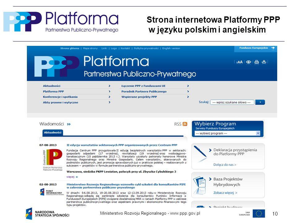 www.ppp.gov.plMinisterstwo Rozwoju Regionalnego - 10 Strona internetowa Platformy PPP w języku polskim i angielskim