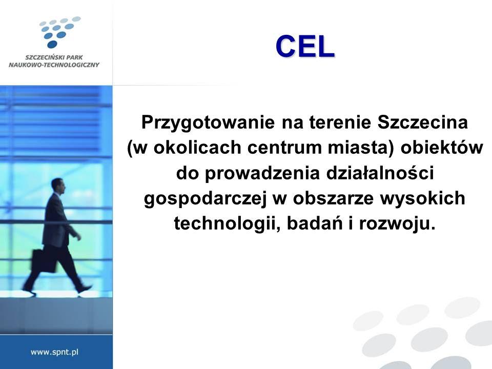 CEL Przygotowanie na terenie Szczecina (w okolicach centrum miasta) obiektów do prowadzenia działalności gospodarczej w obszarze wysokich technologii,