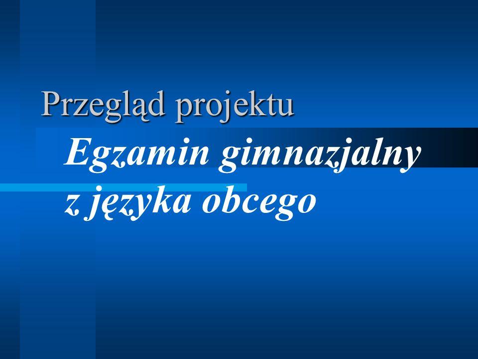 Przegląd projektu Egzamin gimnazjalny z języka obcego