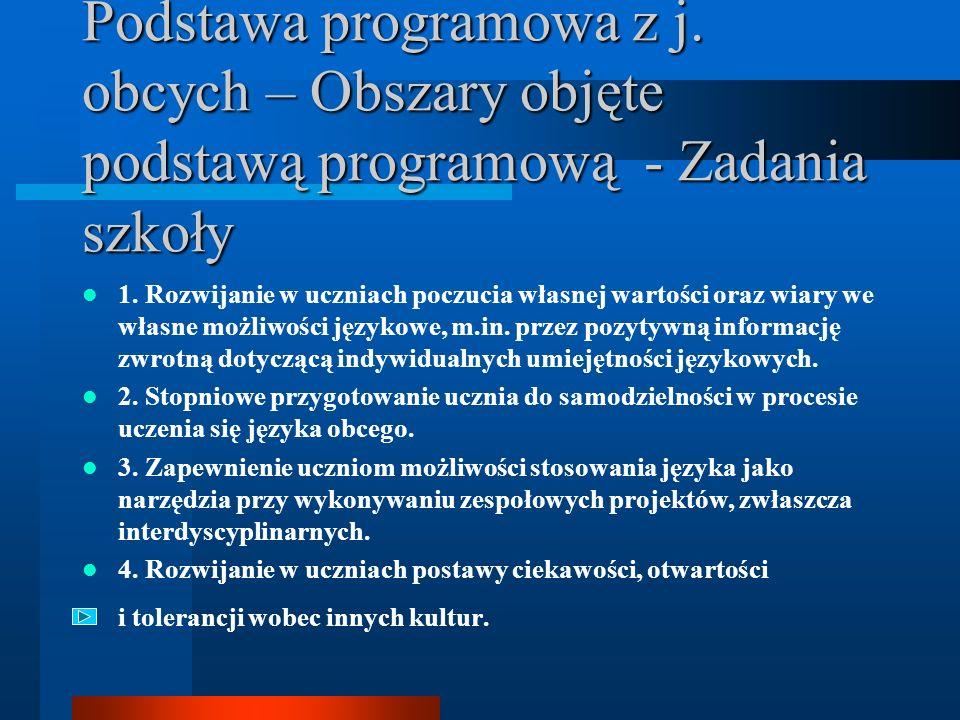Podstawa programowa z j. obcych – Obszary objęte podstawą programową - Zadania szkoły 1.