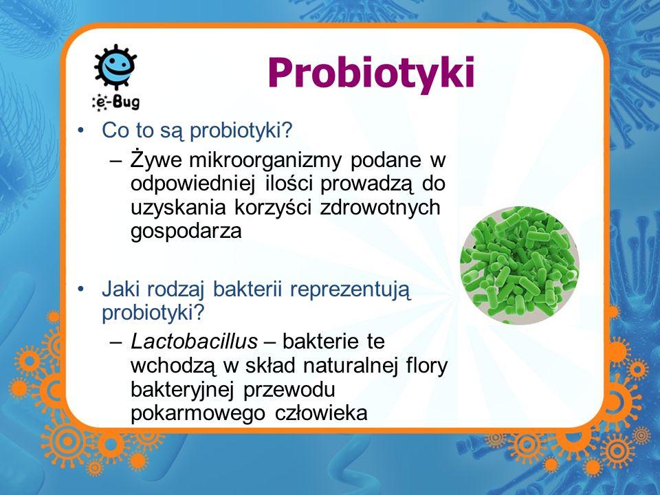 Probiotyki Co to są probiotyki? –Żywe mikroorganizmy podane w odpowiedniej ilości prowadzą do uzyskania korzyści zdrowotnych gospodarza Jaki rodzaj ba