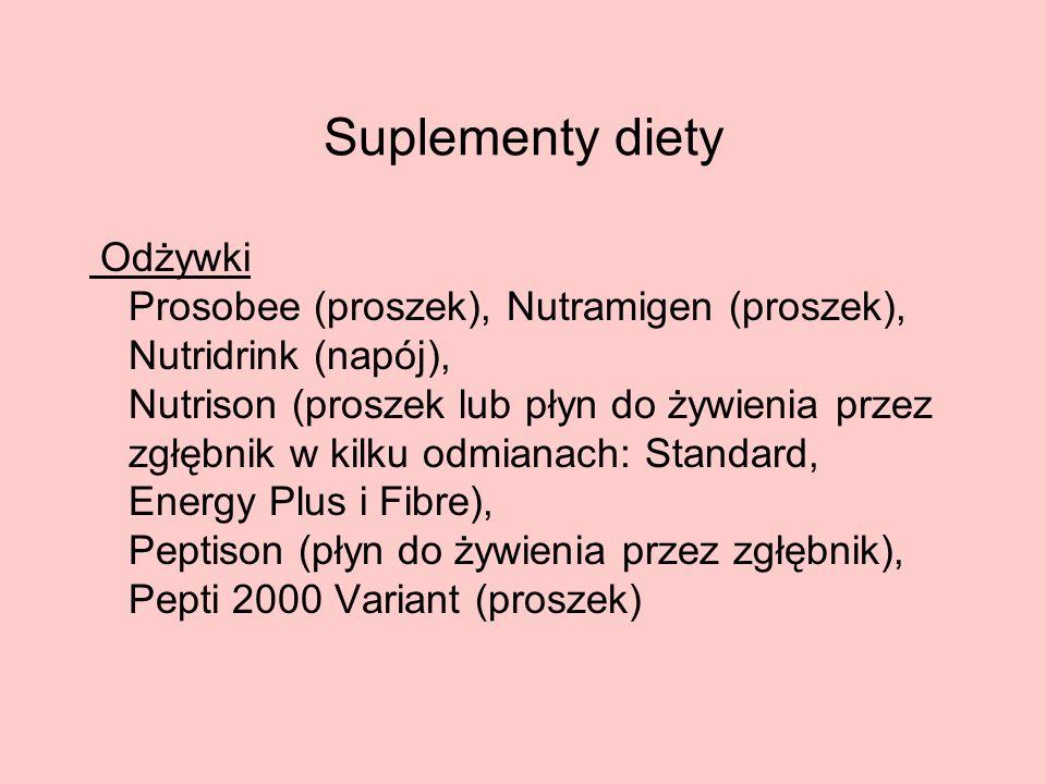 Suplementy diety Odżywki Prosobee (proszek), Nutramigen (proszek), Nutridrink (napój), Nutrison (proszek lub płyn do żywienia przez zgłębnik w kilku o