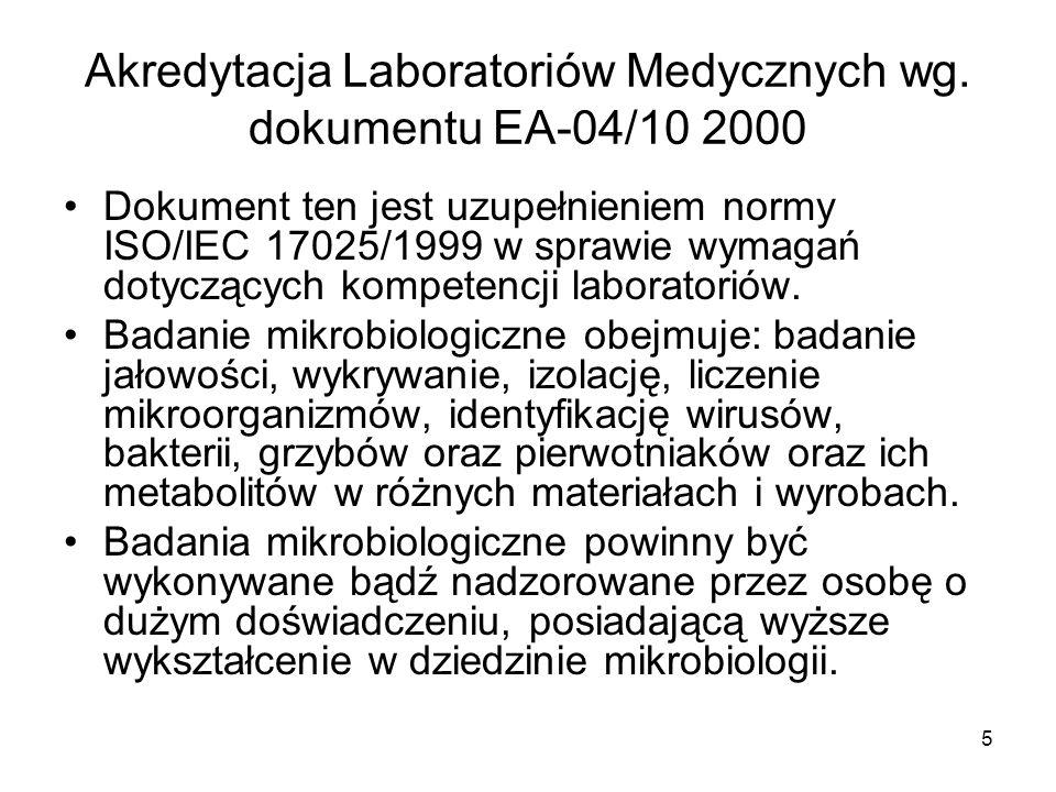 5 Akredytacja Laboratoriów Medycznych wg. dokumentu EA-04/10 2000 Dokument ten jest uzupełnieniem normy ISO/IEC 17025/1999 w sprawie wymagań dotyczący