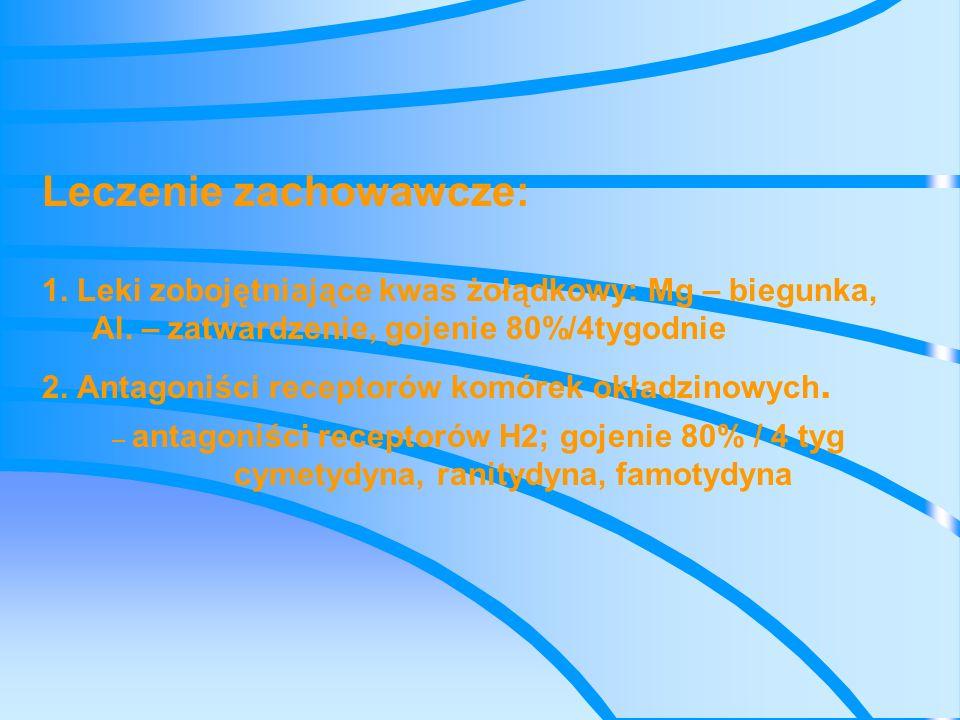 3.Eradykacja H. bacter pylori - trójskładnikowa, 10 dni IPP+amoxycillin 2x1+clarothromycin 2x50 4.