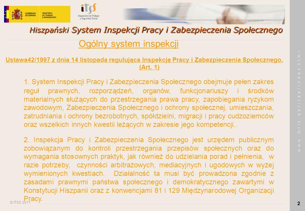 © ITSS 2011 w w w. m t i n. e s / i t s s / i n d e x.h t m l 2 Hiszpański System Inspekcji Pracy i Zabezpieczenia Społecznego Ustawa42/1997 z dnia 14
