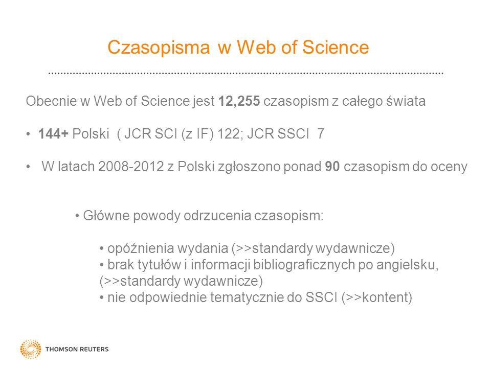 Czasopisma w Web of Science Obecnie w Web of Science jest 12,255 czasopism z całego świata 144+ Polski ( JCR SCI (z IF) 122; JCR SSCI 7 W latach 2008-