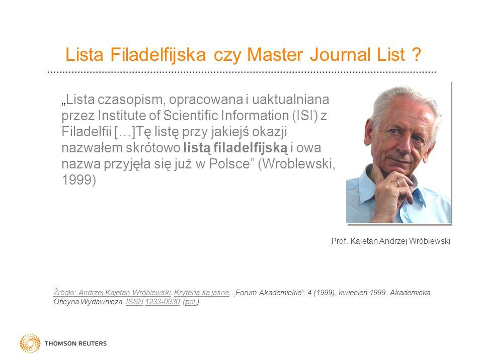 Lista Filadelfijska czy Master Journal List ? Źródło: Andrzej Kajetan WróblewskiŹródło: Andrzej Kajetan Wróblewski. Kryteria są jasne. Forum Akademick