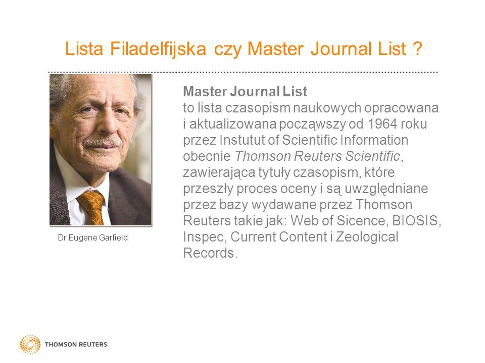 Lista Filadelfijska czy Master Journal List ? Master Journal List to lista czasopism naukowych opracowana i aktualizowana począwszy od 1964 roku przez