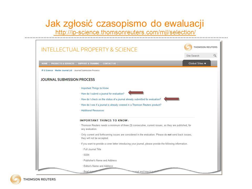 Jak zgłosić czasopismo do ewaluacji http://ip-science.thomsonreuters.com/mjl/selection/
