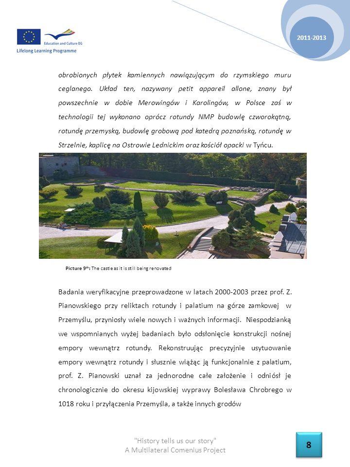 History tells us our story A Multilateral Comenius Project 2011-2013 9 9 czerwieńskich do monarchii wczesnopiastowskiej.