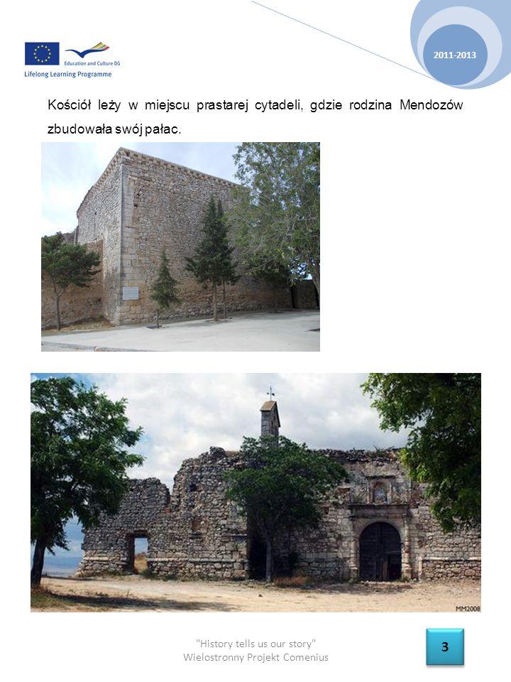 History tells us our story Wielostronny Projekt Comenius Kościół leży w miejscu prastarej cytadeli, gdzie rodzina Mendozów zbudowała swój pałac.