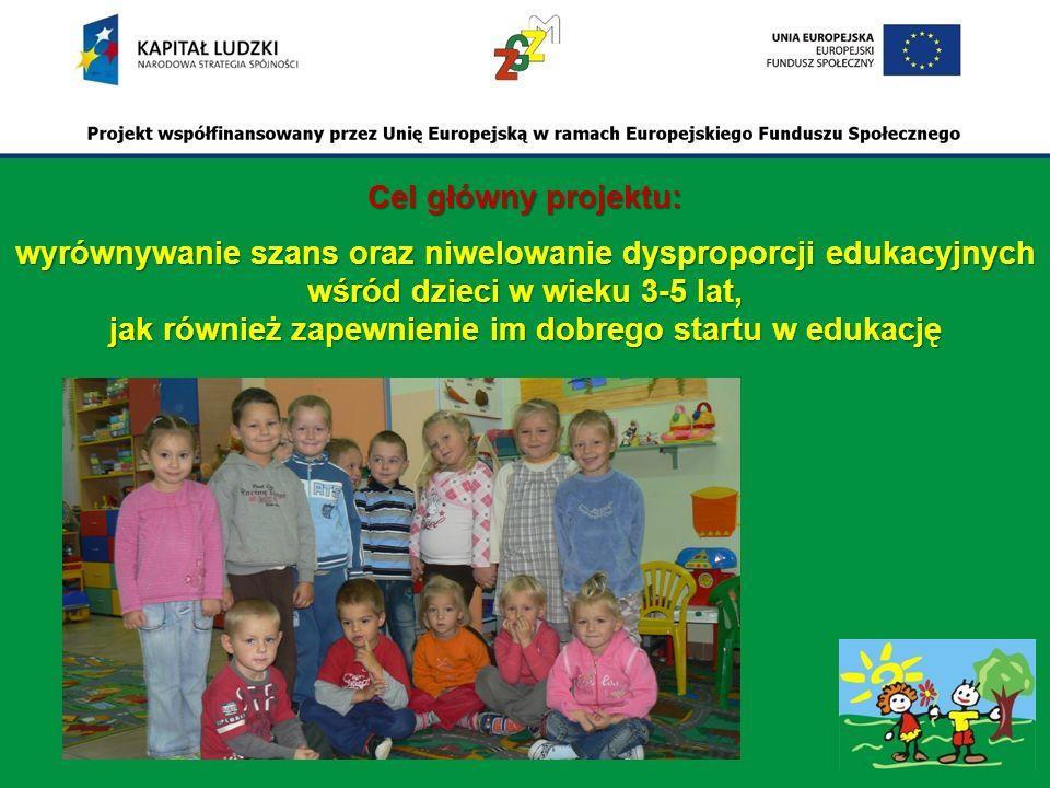 Cel główny projektu: wyrównywanie szans oraz niwelowanie dysproporcji edukacyjnych wśród dzieci w wieku 3-5 lat, jak również zapewnienie im dobrego startu w edukację