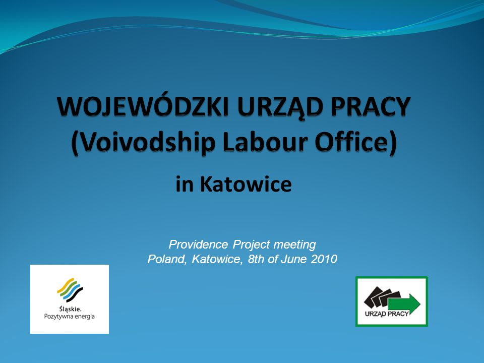 in Katowice Providence Project meeting Poland, Katowice, 8th of June 2010