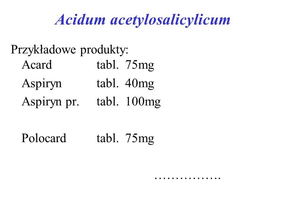 Acidum acetylosalicylicum Przykładowe produkty: Acardtabl.75mg Aspiryntabl.