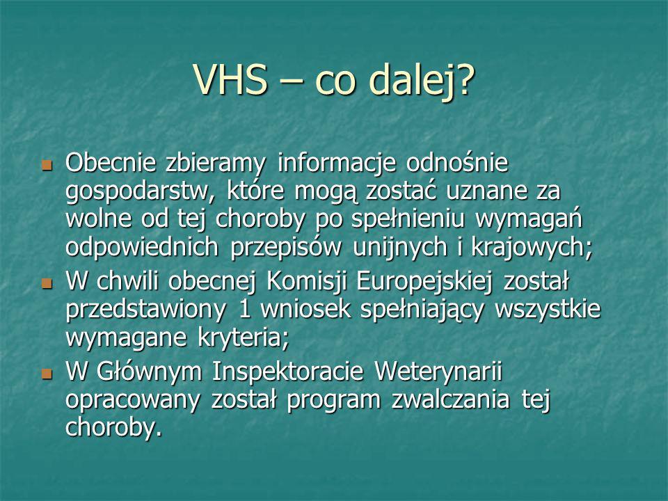 VHS – co dalej? Obecnie zbieramy informacje odnośnie gospodarstw, które mogą zostać uznane za wolne od tej choroby po spełnieniu wymagań odpowiednich