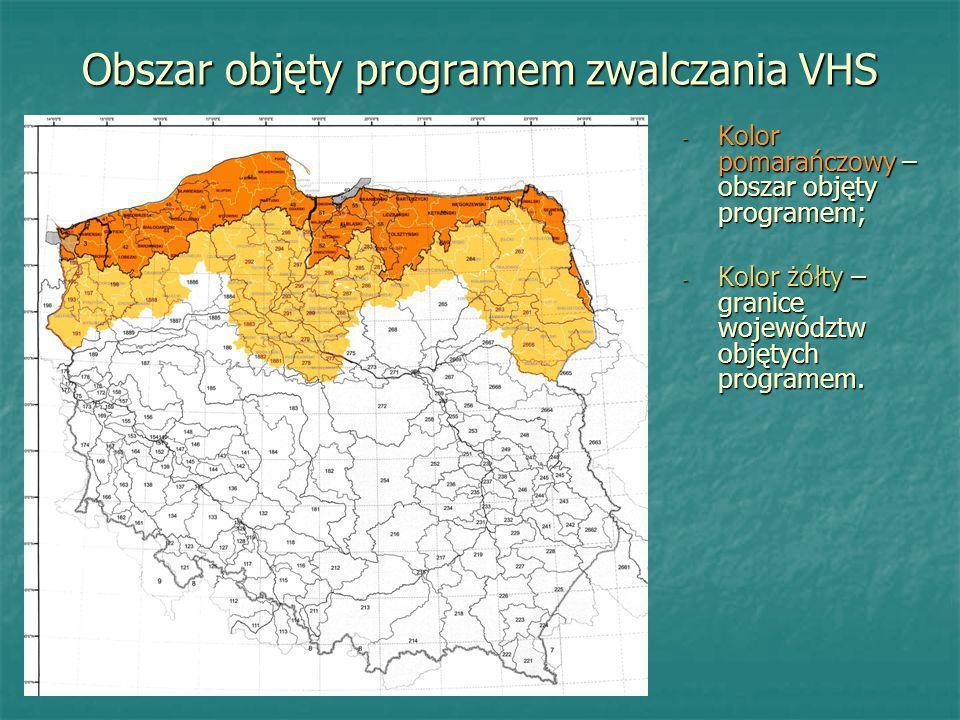 Obszar objęty programem zwalczania VHS - Kolor pomarańczowy – obszar objęty programem; - Kolor żółty – granice województw objętych programem.