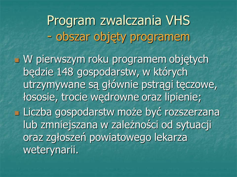 Program zwalczania VHS - obszar objęty programem W pierwszym roku programem objętych będzie 148 gospodarstw, w których utrzymywane są głównie pstrągi