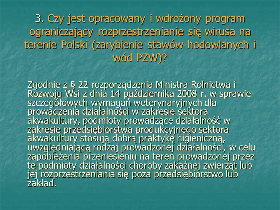 3. Czy jest opracowany i wdrożony program ograniczający rozprzestrzenianie się wirusa na terenie Polski (zarybienie stawów hodowlanych i wód PZW)? Zgo