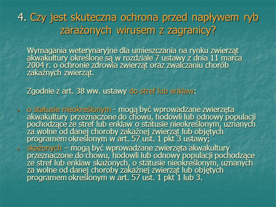 4. Czy jest skuteczna ochrona przed napływem ryb zarażonych wirusem z zagranicy? Wymagania weterynaryjne dla umieszczania na rynku zwierząt akwakultur