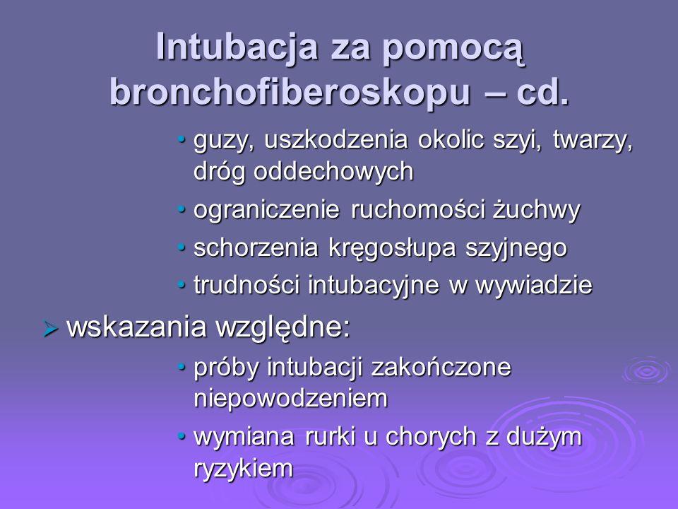 Intubacja za pomocą bronchofiberoskopu – cd. guzy, uszkodzenia okolic szyi, twarzy, dróg oddechowychguzy, uszkodzenia okolic szyi, twarzy, dróg oddech