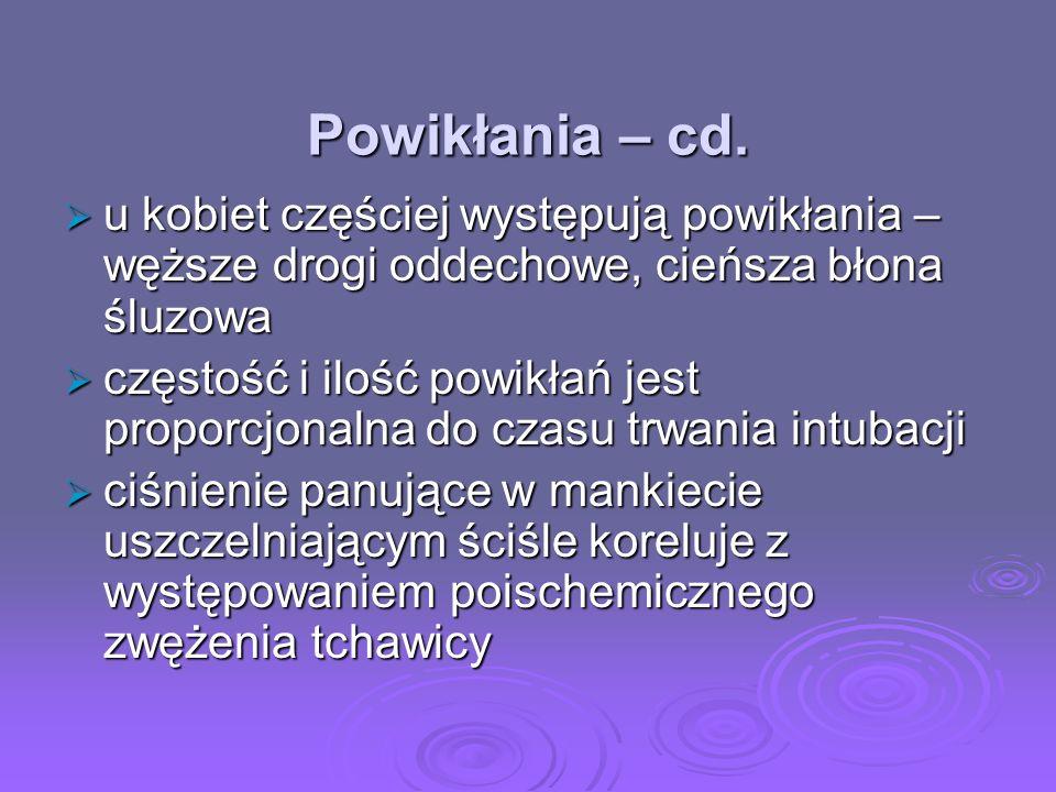Powikłania – cd. u kobiet częściej występują powikłania – węższe drogi oddechowe, cieńsza błona śluzowa u kobiet częściej występują powikłania – węższ